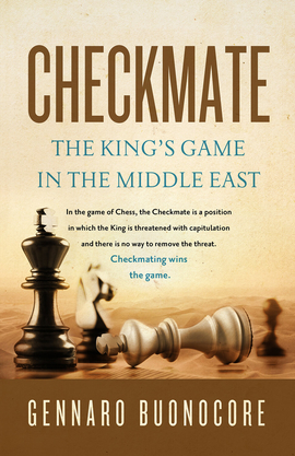 Checkmate: The King's Game in the Middle East